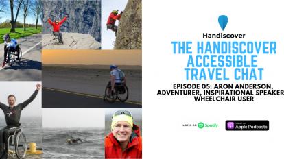 Aron Anderson, Adventurer, Inspirational Speaker & Wheelchair User