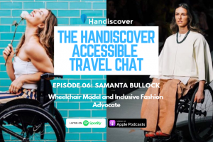 Podcast Episode 06: Samanta Bullock, Wheelchair Model And Inclusive Fashion Advocate