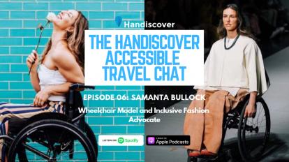 Podcast Episode 06: Samanta Bullock, Wheelchair Model And Inclusive Fashion Advocate